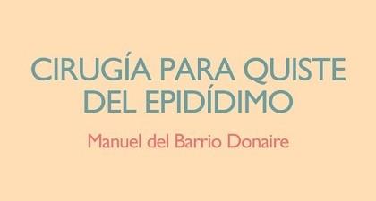 Cirugía poética para quiste del epidídimo, de Manuel del Barrio