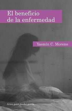 El beneficio de la enfermedad Yasmín Moreno