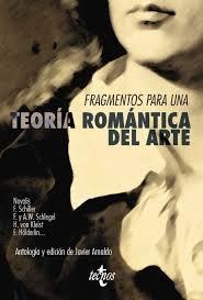 Fragmentos para una teoría romántica del arte. Antología y edición de Javier Arnaldo