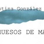 Cristina González Narea nos habla de su último disco Huesos de mar