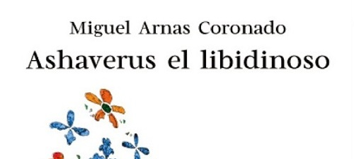 Ashaverus el libidinoso, de Miguel Arnas Coronado