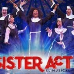 SISTER ACT, el musical. Por Nacho Cabana.