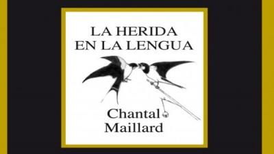 """Bi-siones Poéticas: 2- """"La herida en la lengua"""", de Chantal Maillard"""