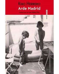 Arde Madrid Herrero