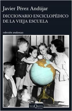 215319_portada_diccionario-enciclopedico-de-la-vieja-escuela_javier-perez-andujar_201603150925