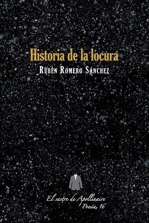Rubén Romero Sánchez presentará su nuevo poemario, Historia de la locura