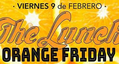 «THE LUNCH · ORANGE FRIDAY» Viernes 9 de febrero: Arte para todxs