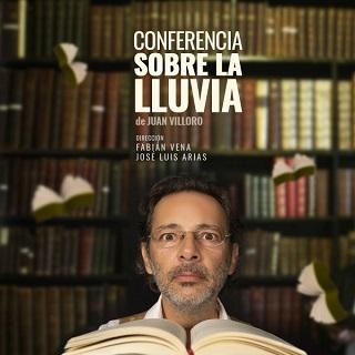 Juan Villoro, Fabián Vena y José Luis Arias, logran un hermoso homenaje a la literatura, en una función que es puro teatro con Conferencia sobre la lluvia.