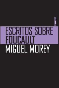 Escritos sobre Foucault Morey
