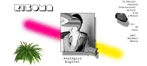 Festival Rizoma 2015, entre lo analógico y lo digital