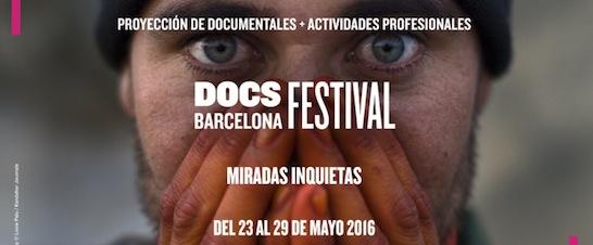 DOCS BARCELONA 2016: MIRADAS INQUIETAS