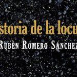Rubén Romero Sánchez presenta su tercer poemario, Historia de la locura