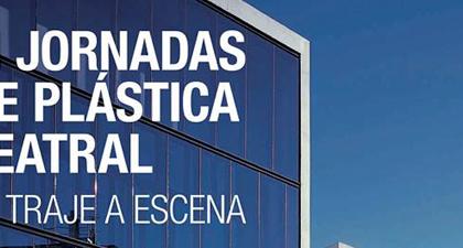 III JORNADAS DE PLÁSTICA TEATRAL EL TRAJE A ESCENA