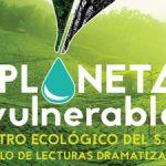 Planeta Vulnerable. Ciclo de lecturas dramatizadas