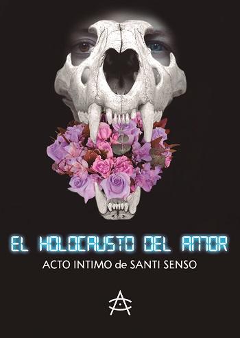 """El cartel del Acto Íntimo """"El Holocausto Del Amor"""", es obra de Alejandro Pajuelo, sobre una imagen de César Barco Marique."""