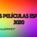 Las MEJORES películas españolas de 2020 según Nacho Muppet
