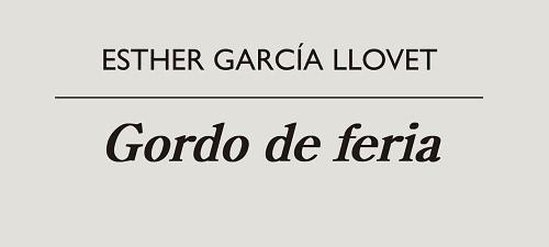 Gordo de feria, de Esther García Llovet